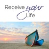 Receive Your Life artwork