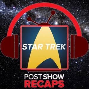 Star Trek: Discovery - The Post Show Recap & Favorite Trek Episode Recaps