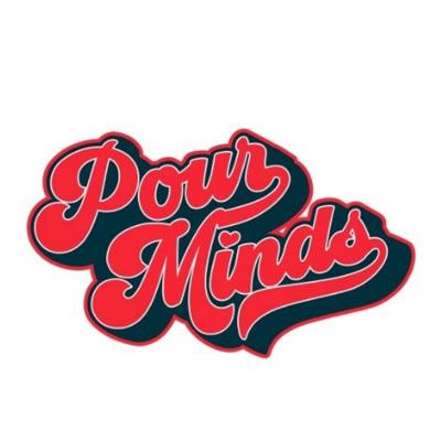 Pour Minds Podcast:Pour Minds Podcast