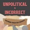 Unpolitical & Incorrect