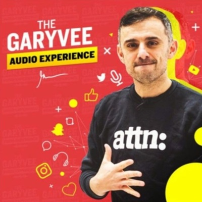 The GaryVee Audio Experience:Gary Vaynerchuk