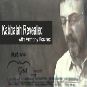 Kabbalah Revealed with Anthony Kosinec