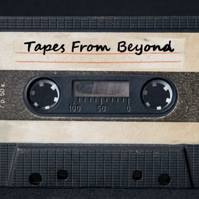 Tapes From Beyond