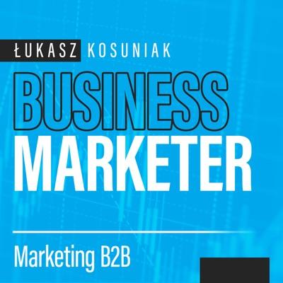 Business Marketer - marketing B2B od teorii do praktyki