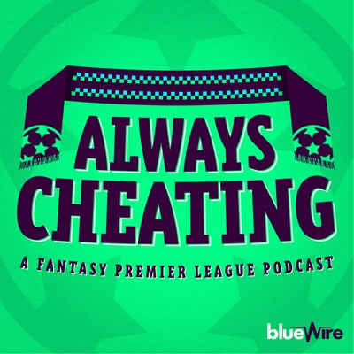 Always Cheating: A Fantasy Premier League Podcast (FPL)