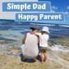 Simple Dad, Happy Parent Podcast artwork
