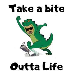 Take A Bite Outta Life