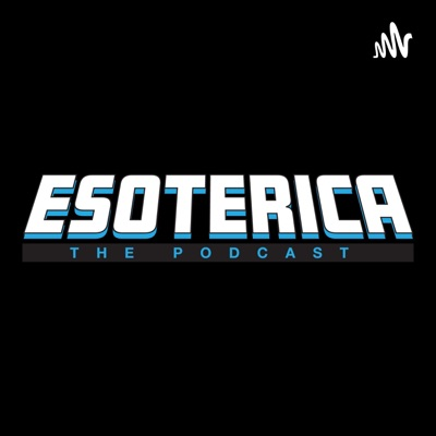 Esoterica The Podcast