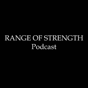 RANGE OF STRENGTH Podcast