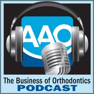 The Business of Orthodontics Podcast