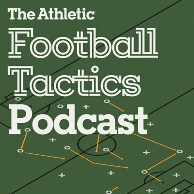 The Athletic Football Tactics Podcast:The Athletic