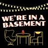 We're in a Basement artwork