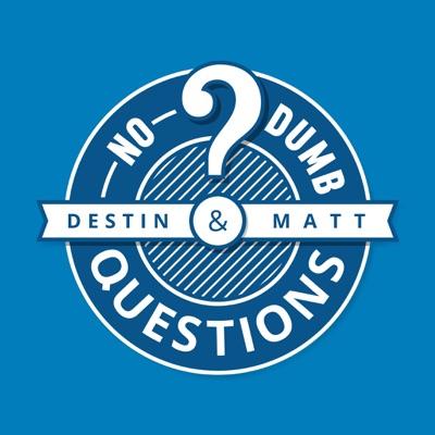 No Dumb Questions:Destin Sandlin and Matt Whitman