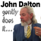 John Dalton - gently does it . . .