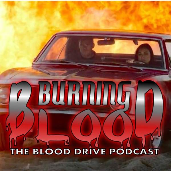 Burning Blood: The Blood Drive Podcast