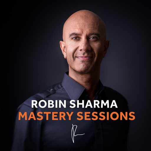 Cover image of The Robin Sharma Mastery Sessions