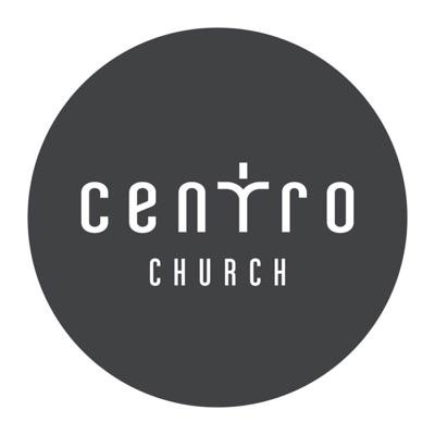 Centro Church's Podcast