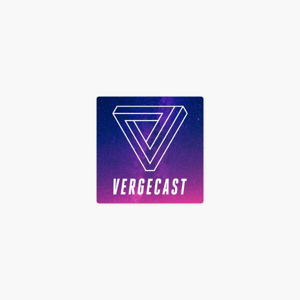 The Vergecast en Apple Podcasts
