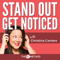 Stand Out Get Noticed by The C Method | Business Communication Skills | Confidence | Public Speaking | Relationships