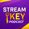 Stream Key: Twitch Streaming Tips | Interviews | Advice