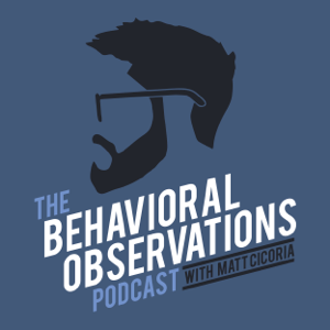 The Behavioral Observations Podcast | ABA | Functional Assessment | Autism | Behaviorism | Acceptance and Commitment Therapy