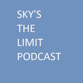 The Sky's the Limit Podcast on Apple Podcasts