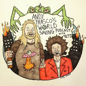 Andy Frasco's World Saving Podcast w/ Yeti