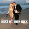 NEXT 90 WITH NICK
