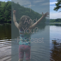 And You? Podcast podcast