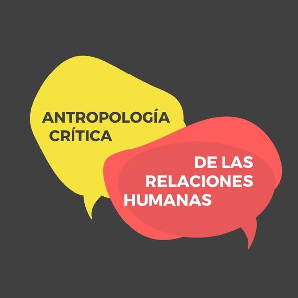 Antropología Crítica de las Relaciones Humanas