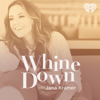 Whine Down with Jana Kramer - iHeartRadio