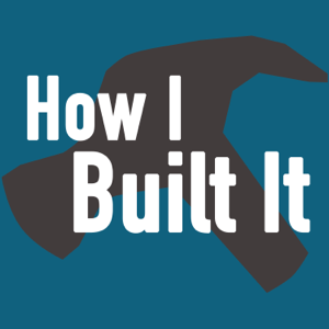 How I Built It