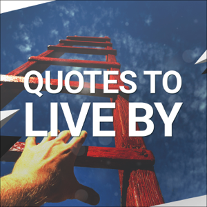 Quotes To Live By Podcast