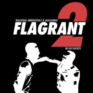 Flagrant 2: No Easy Buckets