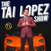 The Tai Lopez Show - Tai Lopez: Investor, Author, Entrepreneur