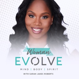 Woman Evolve with Sarah Jakes Roberts on Apple Podcasts