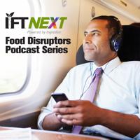 IFTNEXT Food Disruptors podcast