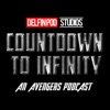 Countdown to Infinity: a Marvel Avengers podcast artwork