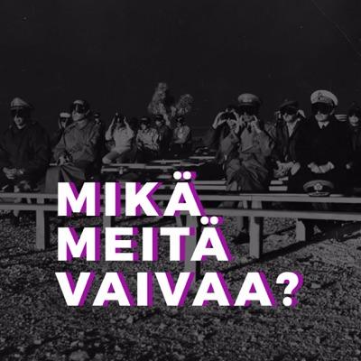 Mikä meitä vaivaa?:Veikka Lahtinen & Pontus Purokuru