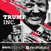 Trump, Inc. - WNYC Studios