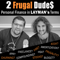 2 Frugal Dudes Podcast: Personal Finance in Layman's Terms to Simplify Investing, Paying Off Debt, Student Loans, Taxes, Frug