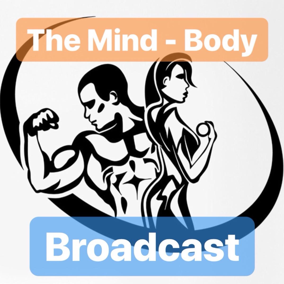 The Mind - Body Broadcast
