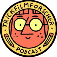 Trickfilmforscher podcast