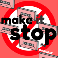 Make it Stop: A Bad Music Podcast podcast