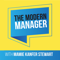 The Modern Manager: Helping Managers Create and Lead Successful Teams