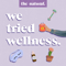 We Tried Wellness