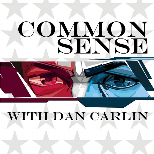 Cover image of Common Sense with Dan Carlin