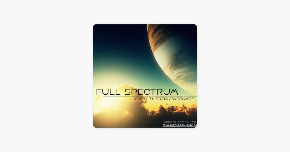 Full Spectrum - Trance, Psytrance, Progressive, Breaks, Bass, EDM