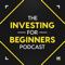 The Investing for Beginners Podcast - Your Path to Financial Freedom
