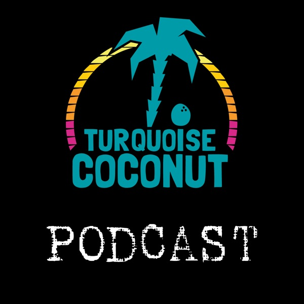 Turquoise Coconut Podcast